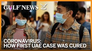 Coronavirus: How first case in UAE was cured