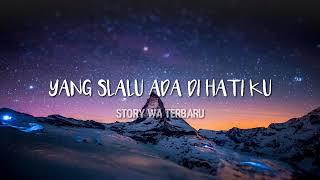•STORY WA TERBARU• DEAR MY ORTU - NDX AKA