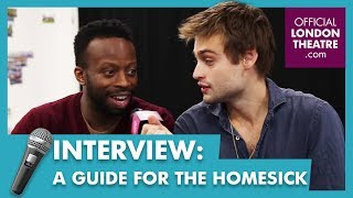 A Guide For The Homesick's two-headed interview - Douglas Booth & Clifford Samuel