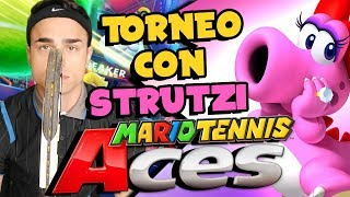 TORNEO COMPETITIVO con STRUTZI! | Gameplay  Mario Tennis Aces ITA Nintendo Switch