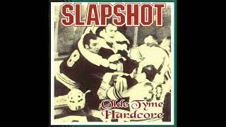 Slapshot ~ Olde Tyme Hardcore