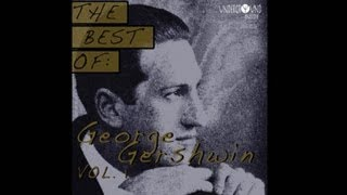 Watch George Gershwin Lets Call The Whole Thing Off video