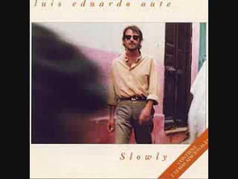 LUIS EDUARDO AUTE -SLOWLY