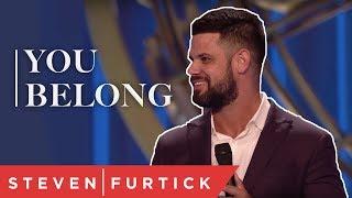 You Belong   Pastor Steven Furtick