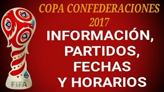 Copa Confederaciones 2017 - Horarios y Fechas