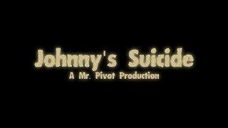 Johnny's Suicide - An Indy Suspense Film Parody