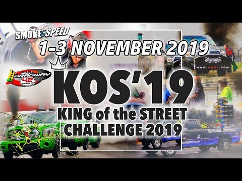 Smoke and Speed - King of the Street Challenge 2019 - Friday