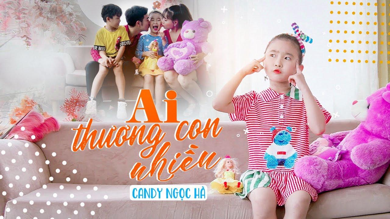 Ai Thương Con Nhiều [MV 4K] ♪ Bé CANDY NGỌC HÀ Official☀ Ca Nhạc Thiếu Nhi Hay Nhất Cho Bé