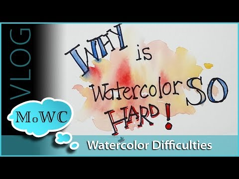 Why Does Watercolor Seem To Be So Hard – Vlog