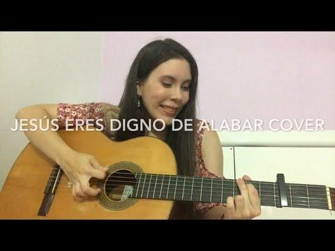 Jesús Eres Digno De Alabar (Athenas) Cover ft. Daliane