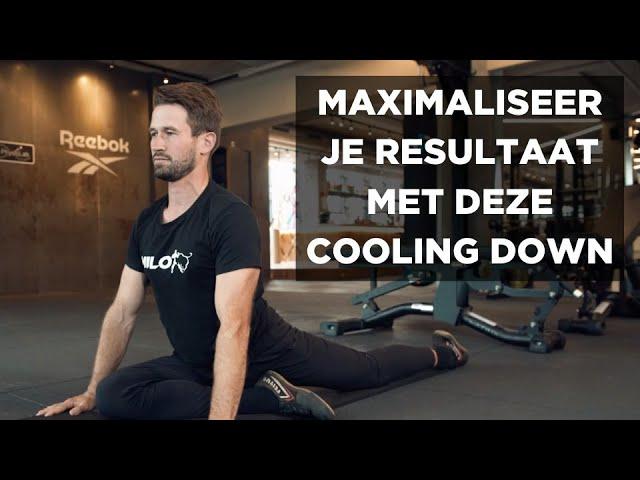 Cooling Down; maximaliseer het resultaat