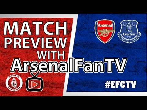 Arsenal V Everton | Match Preview with Arsenal Fan TV