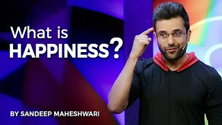 What is Happiness? By Sandeep Maheshwari I Hindi