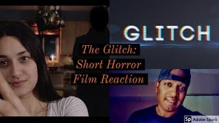 She should have moved out. The Glitch: short horror film reaction