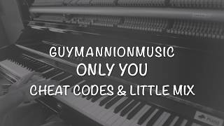 Only You - Cheat Codes & Little Mix (Piano Cover)