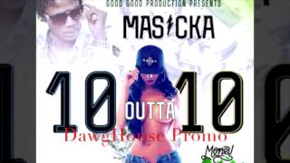 Masicka - 10 Outta 10 - [ Money Mix Riddim ][Raw] April 2017