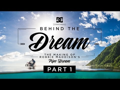 """DC SHOES: ROBBIE MADDISON'S BEHIND THE DREAM PART 1: THE MAKING OF """"PIPE DREAM"""""""