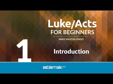 Luke Bible Study | Mike Mazzalongo | BibleTalk.tv