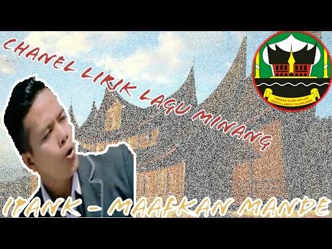 Lirik lagu Minang Ipank - Maafkan mande