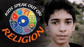 Kids Speak Out on Religion