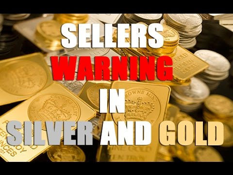 SELLERS WARNING IN SILVER AND GOLD - SILVER AND GOLD ABOUT TO RISE