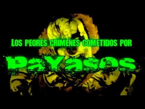 LOS 7 PEORES CRÍMENES COMETIDOS POR PAYASOS