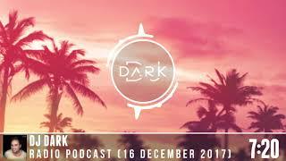 Dj Dark Radio Podcast (16 December 2017)