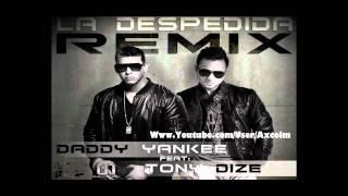 Daddy Yankee Ft Tony Dize La Despedida Original Completa Remix 2010