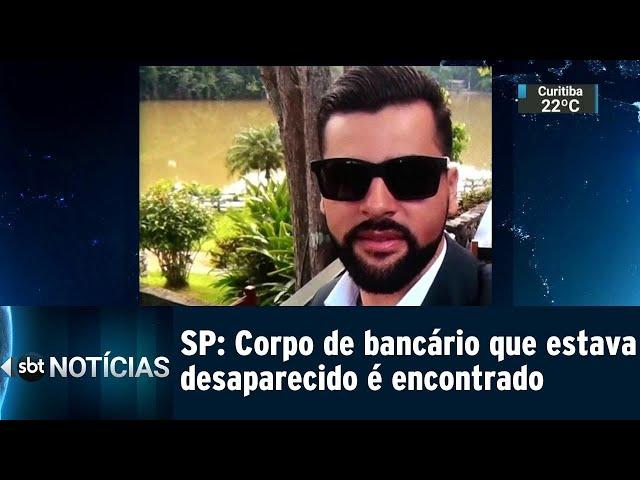 SP: Corpo de bancário que estava desaparecido é encontrado | SBT Notícias (25/02/2019)