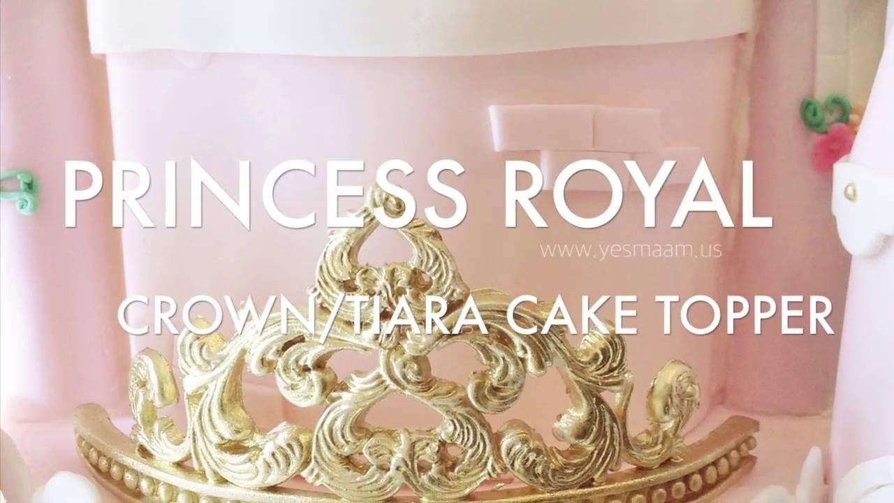 How To: Princess Crown / Tiara Fondant Cake Topper (12/30 ...