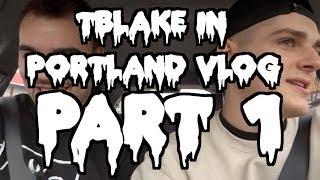 TBlake Comes to Portland! VLOG - PART 1 Thumbnail