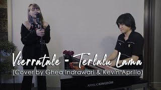 Download Vierratale - Terlalu Lama (Cover by Ghea Indrawari & Kevin Aprilio)