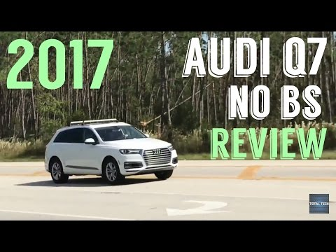 2017 Audi Q7 No BS Review