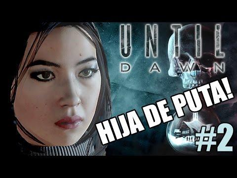 HIJA DE PUTA! | PS4 | Until Dawn #2