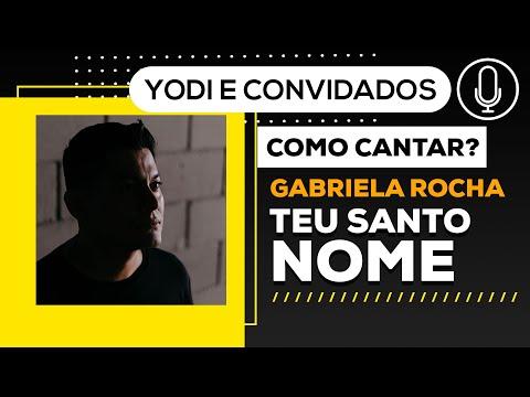 como cantar TEU SANTO NOME - Gabriela Rocha - VOCATO