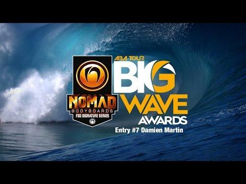 Nomad Bodyboards Big Wave Awards - Entry #7 Damien Martin