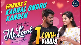 Mr Local | Episode 2 | Tamil Web Series | Galatta Guru | GK Production | Love Web Series | Madrasi