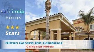 Hilton Garden Inn Calabasas - Calabasas Hotels, California