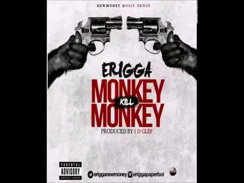 Erigga – Monkey Kill Monkey - Official Mp3