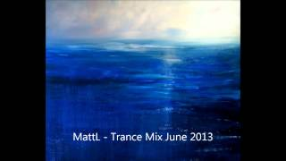 MattL - Vocal Chilled Euphoric Uplifting Trance Mix June 2013