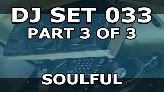DJ Set #033 (Part 3 of 3) - Soulful Energy