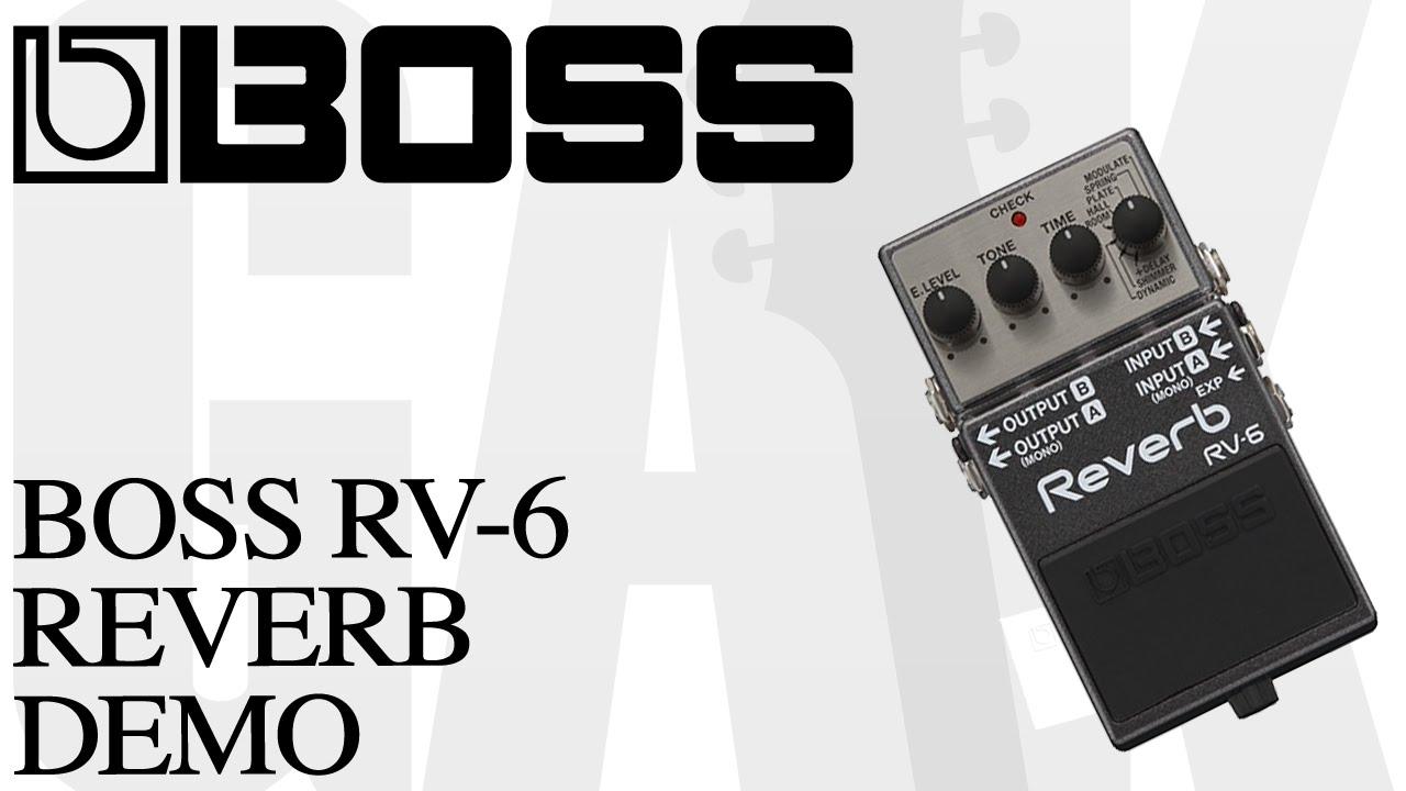 boss rv 6 reverb pedal boss rv 6 reverb pedal demo review youtube. Black Bedroom Furniture Sets. Home Design Ideas