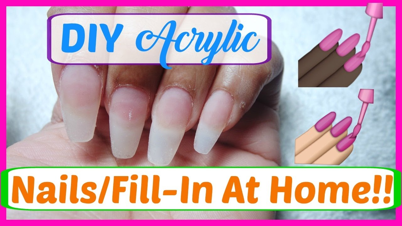 DIY ACRYLIC NAILS/FILL-IN AT HOME!! - YouTube