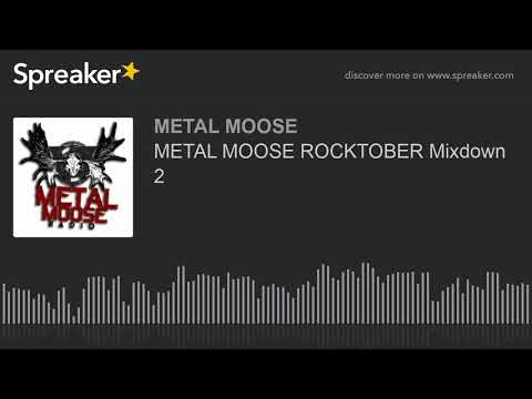 METAL MOOSE ROCKTOBER Mixdown 2