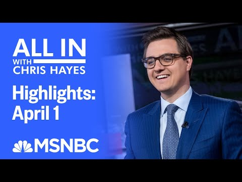 Watch All In With Chris Hayes Highlights: April 1   MSNBC
