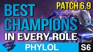 BEST OP CHAMPIONS in every role PATCH 6.9 - League of Legends