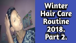 Winter Hair Care Routine 2018 , Part 2.