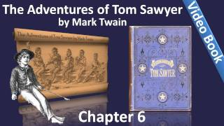 Chapter 06 - The Adventures of Tom Sawyer by Mark Twain - Tom Meets Becky