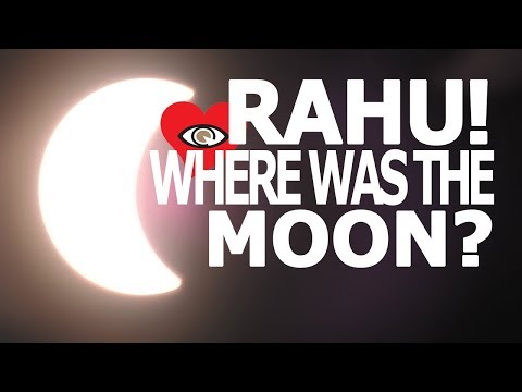 RAHU! WHERE WAS THE MOON?  |  SOLAR ECLIPSE feat. Original Soundtrack Aug 21st, 2017