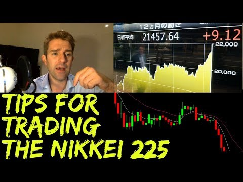 Tips for Trading the Nikkei 225 (Japan 225) 👍